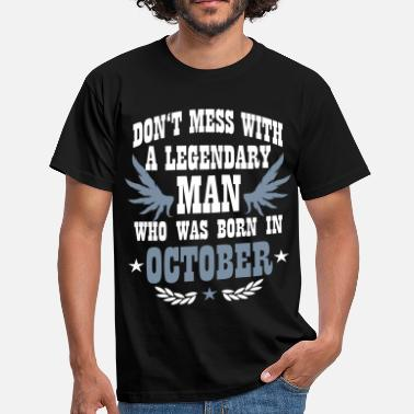 Born In October 10 Don't Mess with a Man who was born in October - Männer T-Shirt
