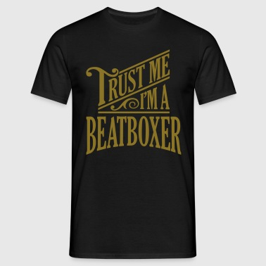 Trust me I'm a beatboxer pro design - Men's T-Shirt