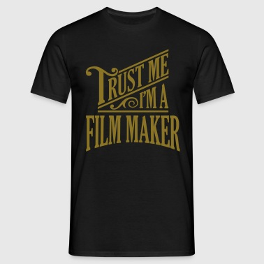 Trust me I'm a film maker pro design - Men's T-Shirt