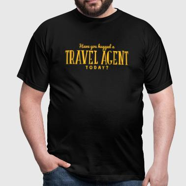 have you hugged a travel agent today - Mannen T-shirt