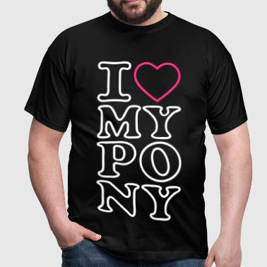 I love my pony I heart my pony I love my Pony I love my horse - Men's T-Shirt