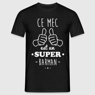 Mec super barman - T-shirt Homme