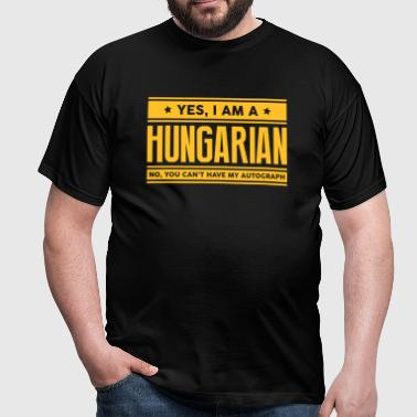 Yes I am a hungarian no you cant have au - Men's T-Shirt