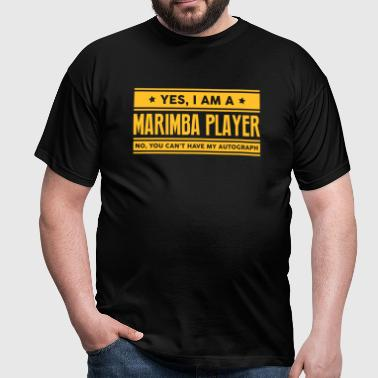 Yes I am a marimba player no you cant ha - Men's T-Shirt