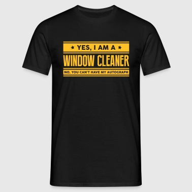 Yes I am a window cleaner no you cant ha - Men's T-Shirt