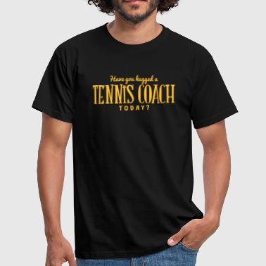 Coach have you hugged a tennis coach today - T-skjorte for menn