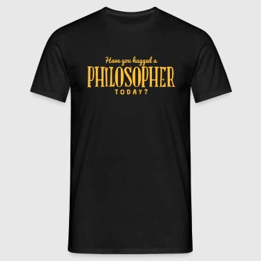have you hugged a philosopher today - Camiseta hombre