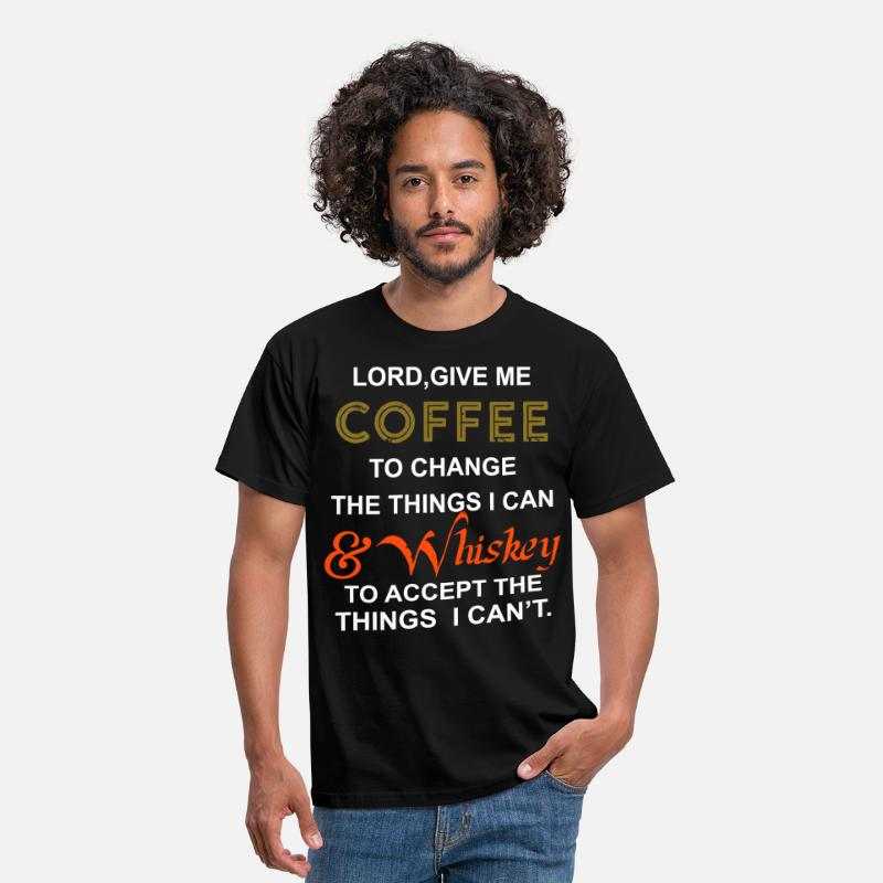 Change T-Shirts - Coffee To Change Things Whisky To Accept Things - Men's T-Shirt black