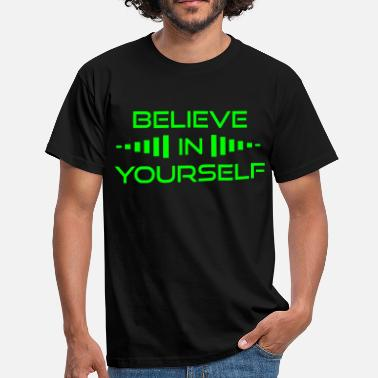 Make Believe Believe in Yourself - Men's T-Shirt
