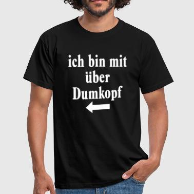 german for i am with this retard - Men's T-Shirt