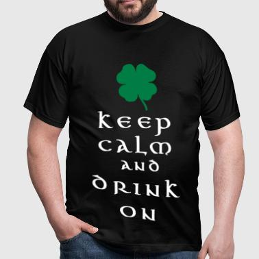 keep calm and drink on - T-shirt Homme