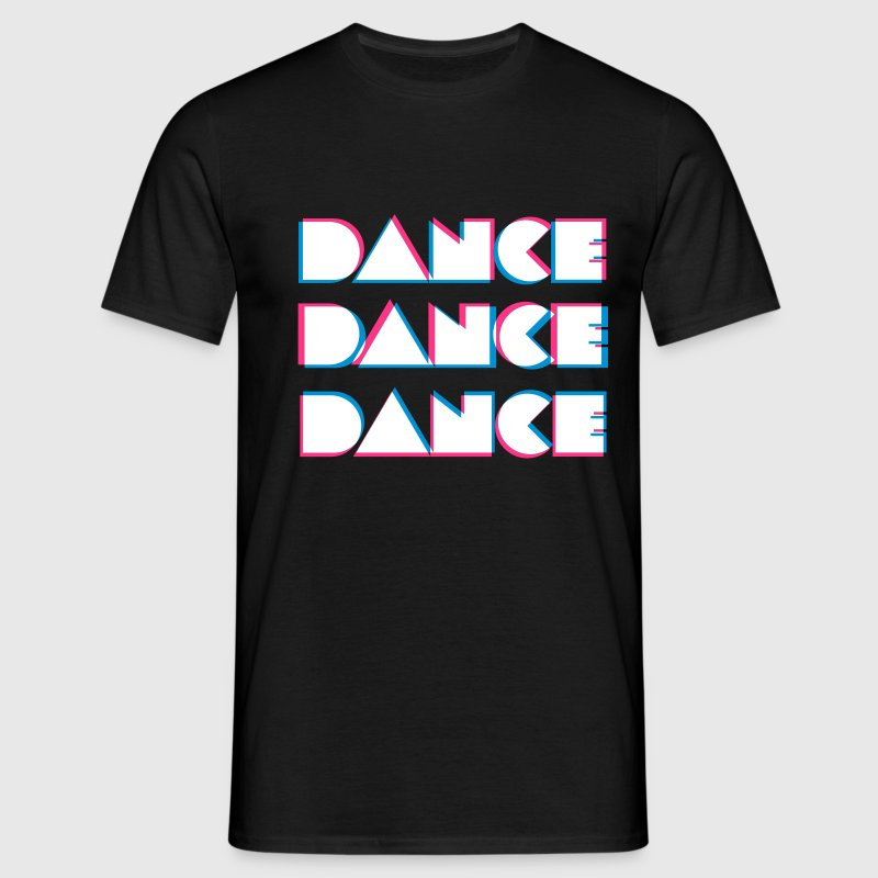 Dance Dance Dance - Men's T-Shirt