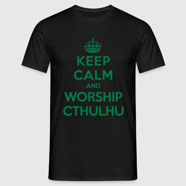 Keep calm and worship Cthulhu - Men's T-Shirt
