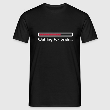 Waiting for brain (loading bar) / Funny humor - Maglietta da uomo