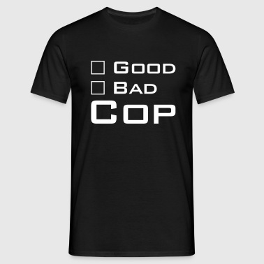Good Cop -- Bad Cop - Männer T-Shirt