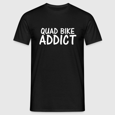 quad bike addict - Men's T-Shirt