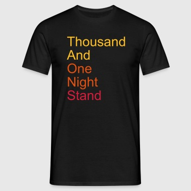 thousand and one night stand 3colors - Männer T-Shirt