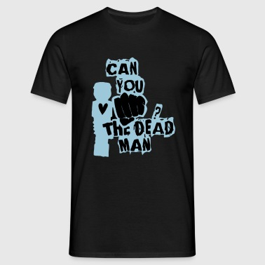 Can you hit the dead man? - Miesten t-paita
