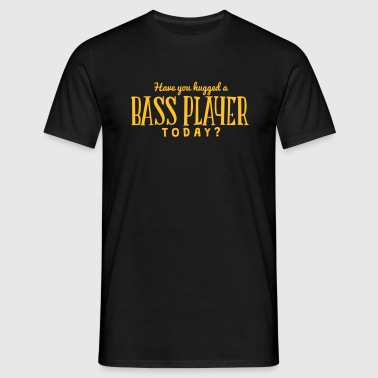 have you hugged a bass player today - T-shirt Homme