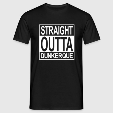 Straight outta Dunkerque - T-shirt Homme