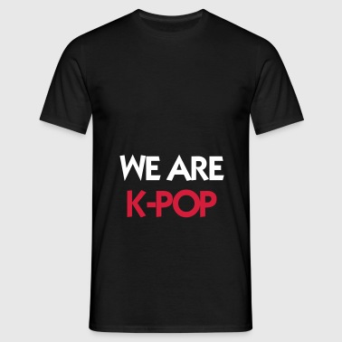 We Are K-POP ! - Maglietta da uomo
