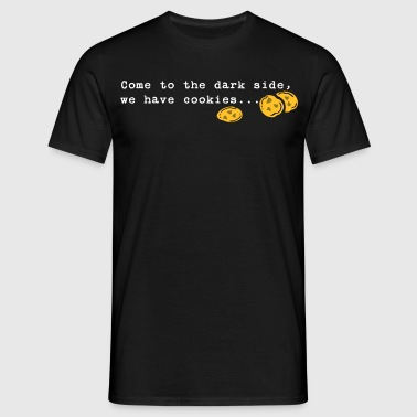 Come to the dark side... - Männer T-Shirt