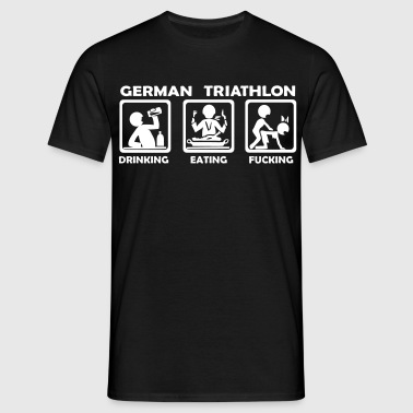 german triathlon deutsch eating drinking fucking - Männer T-Shirt