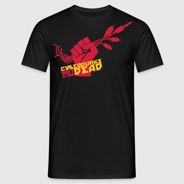 Cyberpunks not dead - Männer T-Shirt