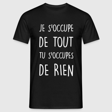 je s'occupe - T-shirt Homme