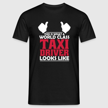 world class taxi driver - Men's T-Shirt