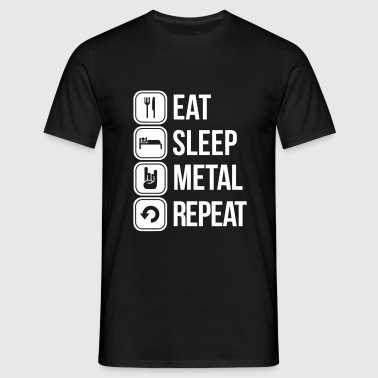 eat sleep metal repeat - Mannen T-shirt