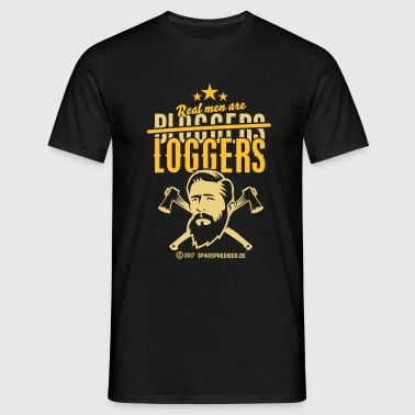 Real men are loggers - Men's T-Shirt