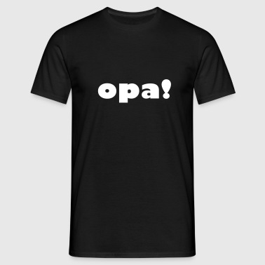 Opa! - Men's T-Shirt