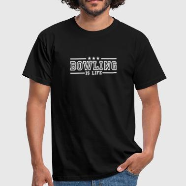 bowling is life deluxe - Mannen T-shirt