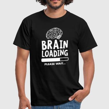 Brain Loading - Please Wait - T-shirt Homme