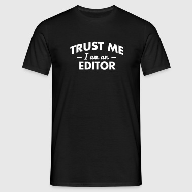trust me i am an editor - Men's T-Shirt