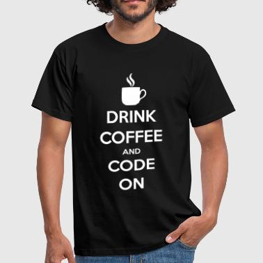 Drink Coffee and Code on - Männer T-Shirt