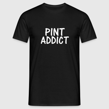 pint addict - Men's T-Shirt