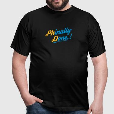 Phinally Done! - Men's T-Shirt