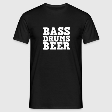 Bass Drums and Beer - Männer T-Shirt
