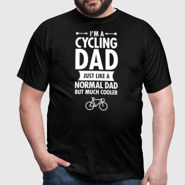 I'm A Cycling Dad... - Mannen T-shirt