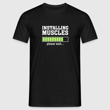 Installing Muscles (Please Wait) - T-shirt Homme