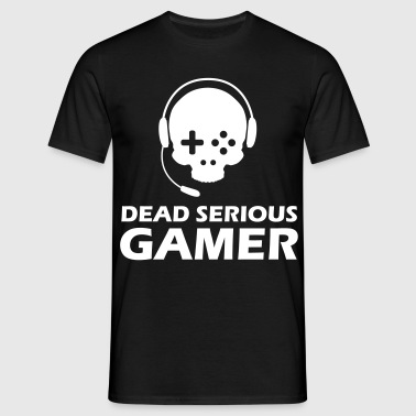 Dead Serious Gamer - Männer T-Shirt