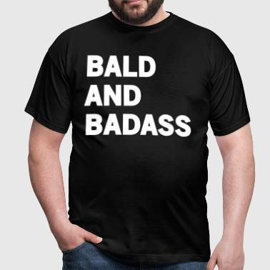 Bald and badass - Men's T-Shirt