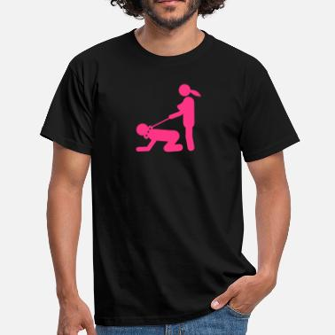 Dominant Wife Sex position dominates slave 1 - Men's T-Shirt