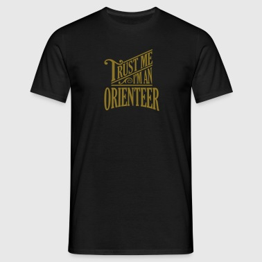 Trust me I'm an orienteer pro design - Men's T-Shirt