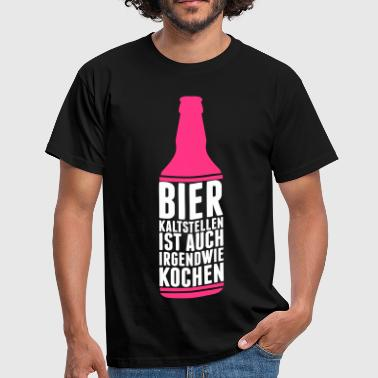 Make cold beer is also somehow Cook - Oktoberfest - Men's T-Shirt