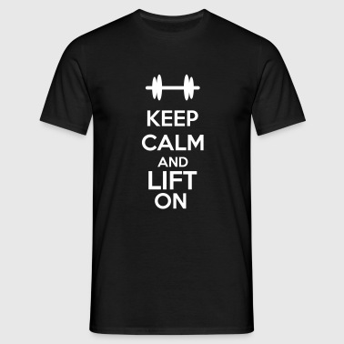 Keep Calm And Lift On - Miesten t-paita