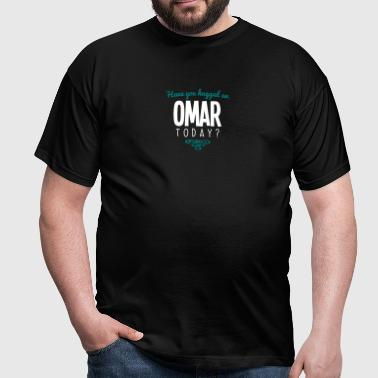 have you hugged an omar name today - Men's T-Shirt
