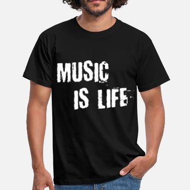 Music Is Life Music is life - T-shirt Homme